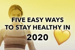 woman standing behind words that say five easy ways to stay healthy in 2020